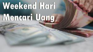 Weekend Hari Mencari Uang