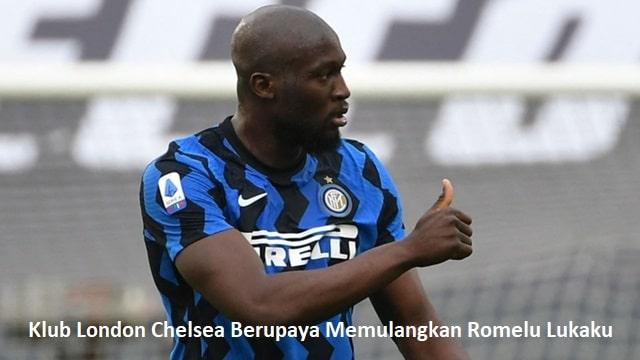 Klub London Chelsea Berupaya Memulangkan Romelu Lukaku